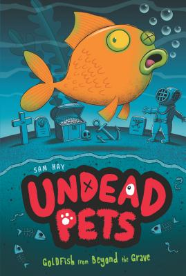 Goldfish from Beyond the Grave By Hay, Sam/ Cooper, Simon (ILT)