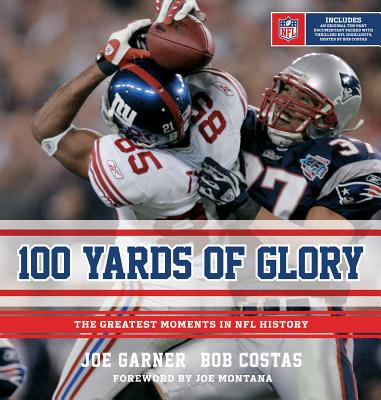 100 Yards of Glory By Garner, Joe/ Costas, Bob/ Montana, Joe (FRW)