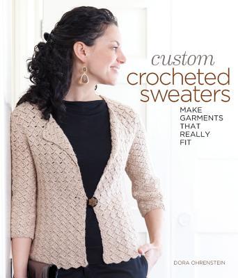 Custom Crocheted Sweaters By Ohrenstein, Dora